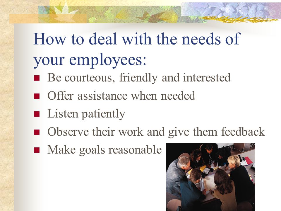 How to deal with the needs of your employees: