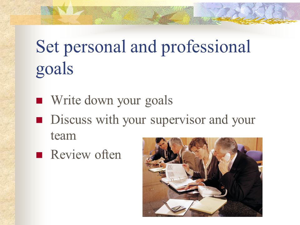 Set personal and professional goals