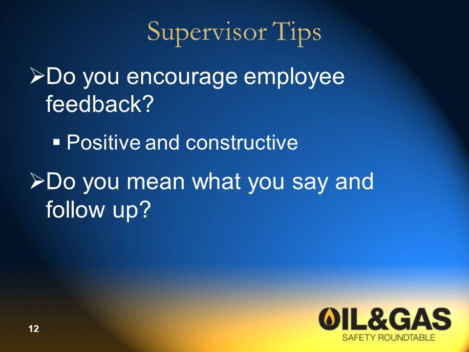 Supervisor Tips Do you encourage employee feedback