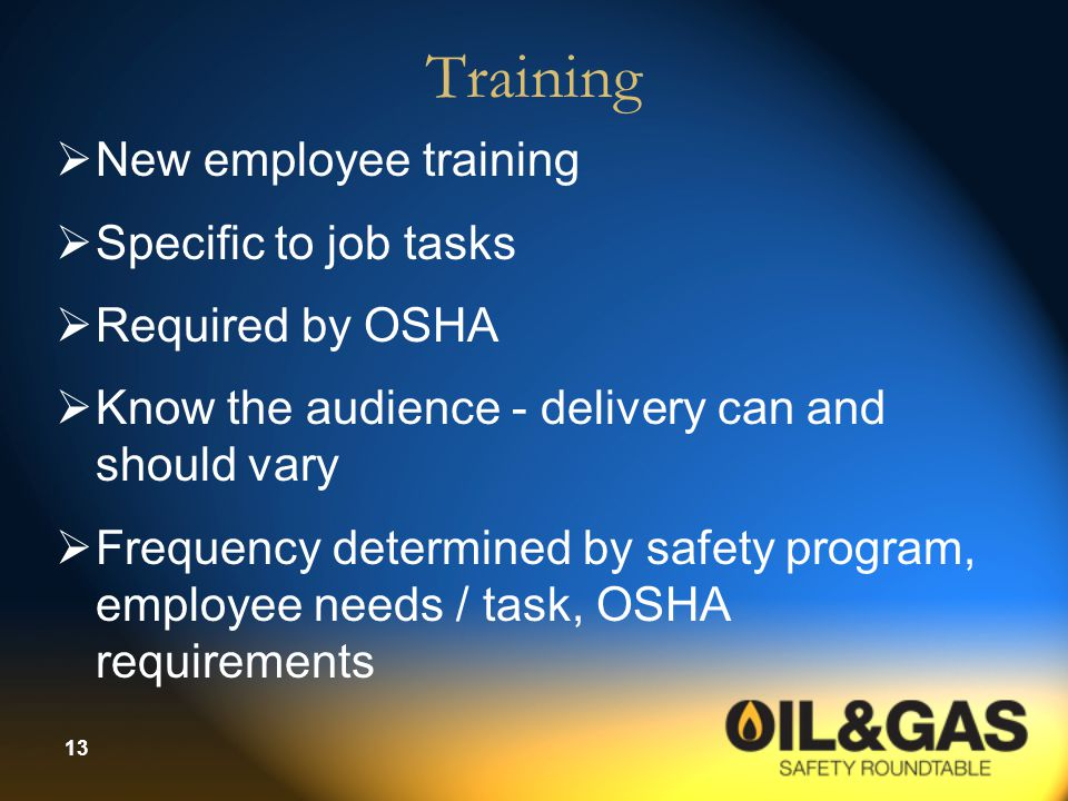 Training New employee training Specific to job tasks Required by OSHA