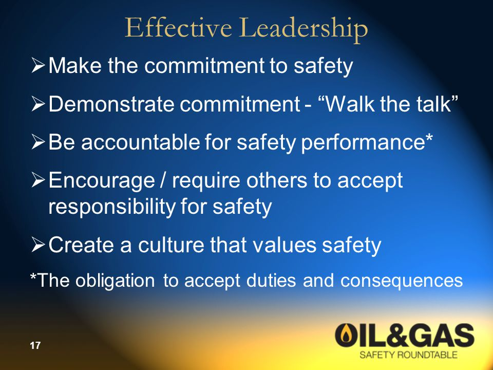 Effective Leadership Make the commitment to safety