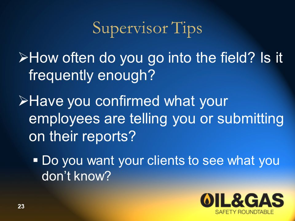 Supervisor Tips How often do you go into the field Is it frequently enough