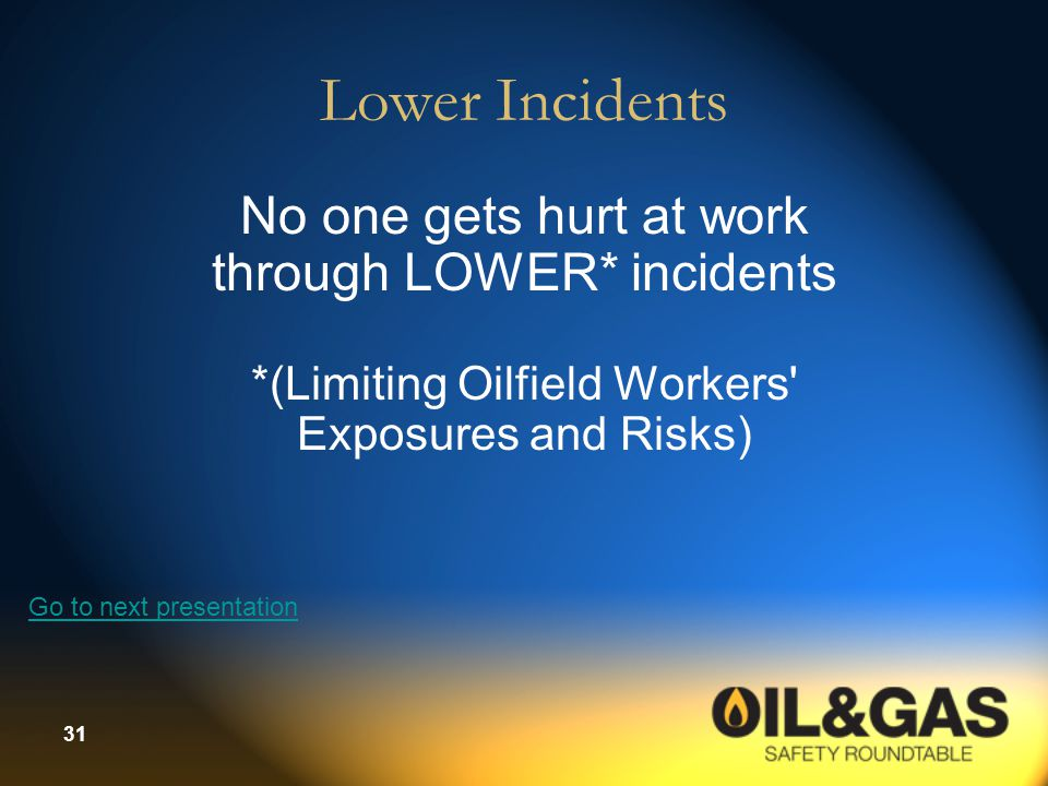 Lower Incidents No one gets hurt at work through LOWER* incidents