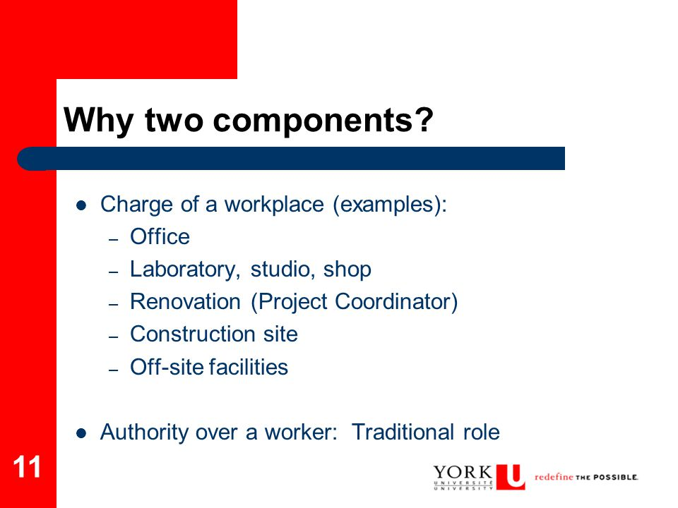 Why two components Charge of a workplace (examples): Office