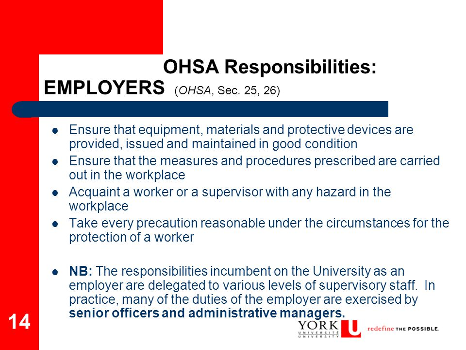 OHSA Responsibilities: EMPLOYERS (OHSA, Sec. 25, 26)