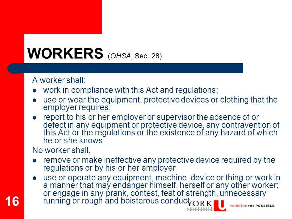 WORKERS (OHSA, Sec. 28) A worker shall: