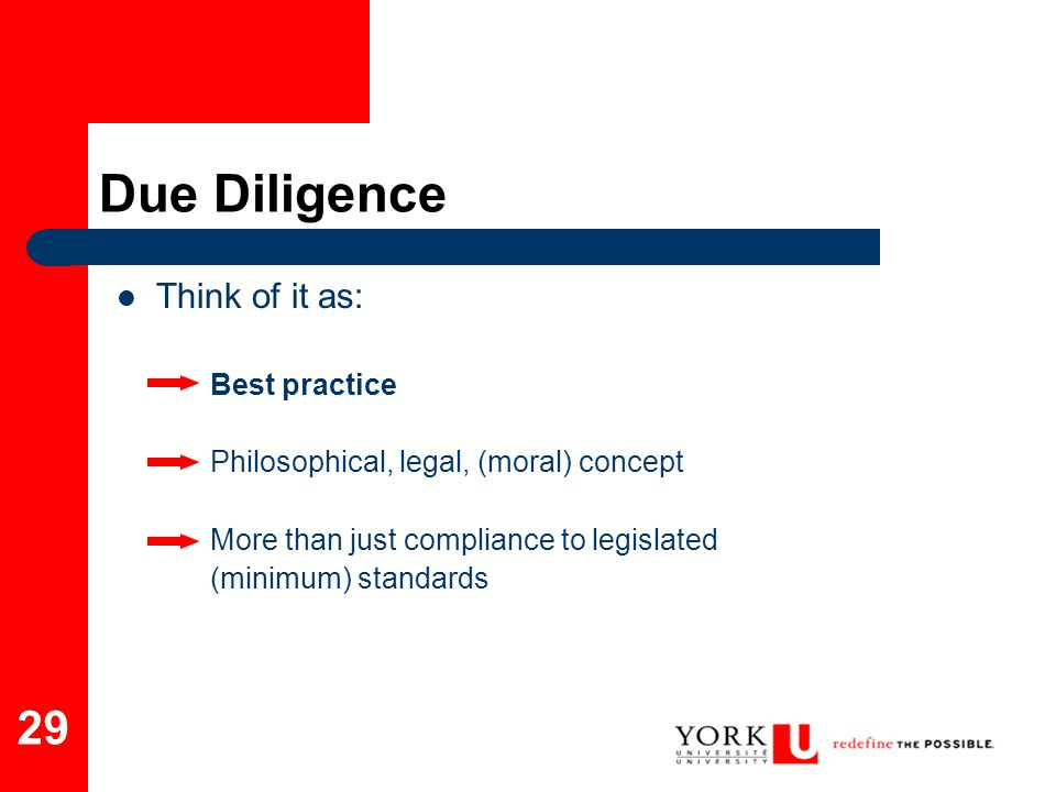 Due Diligence Think of it as: Best practice