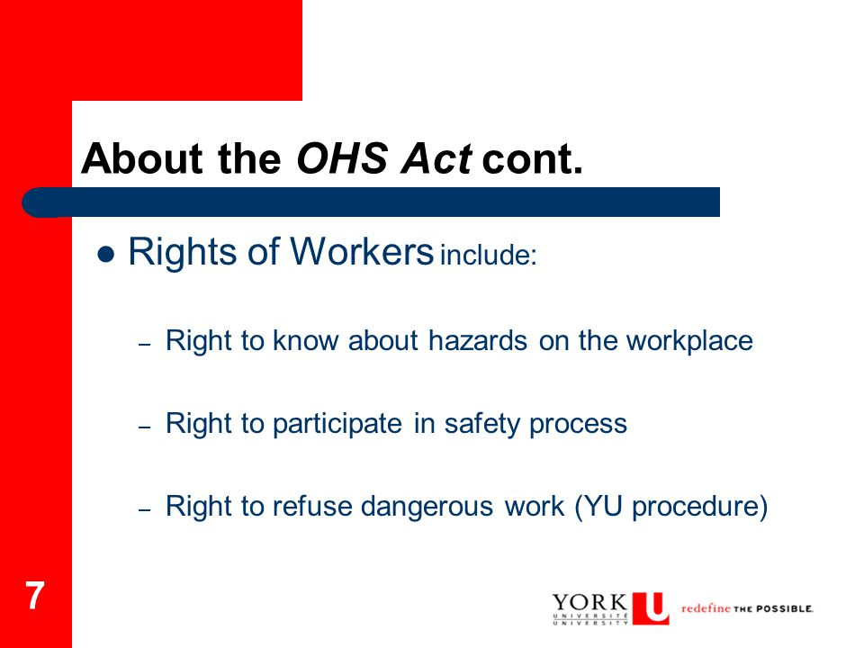 About the OHS Act cont. Rights of Workers include: