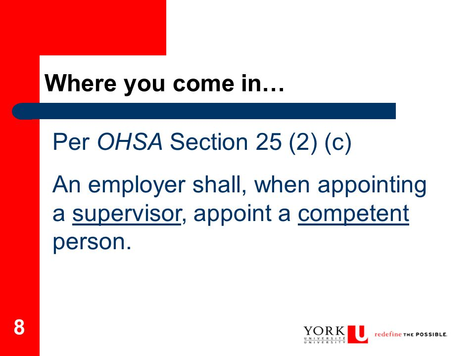 Where you come in… Per OHSA Section 25 (2) (c)