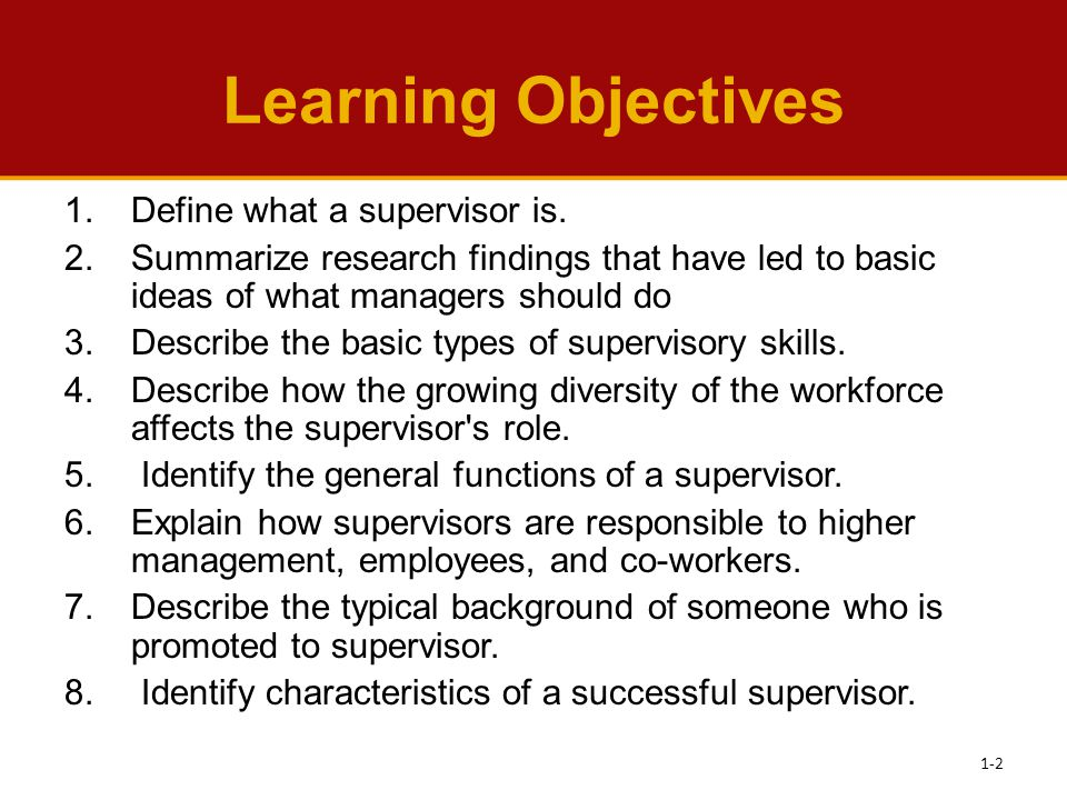 Learning Objectives Define what a supervisor is.