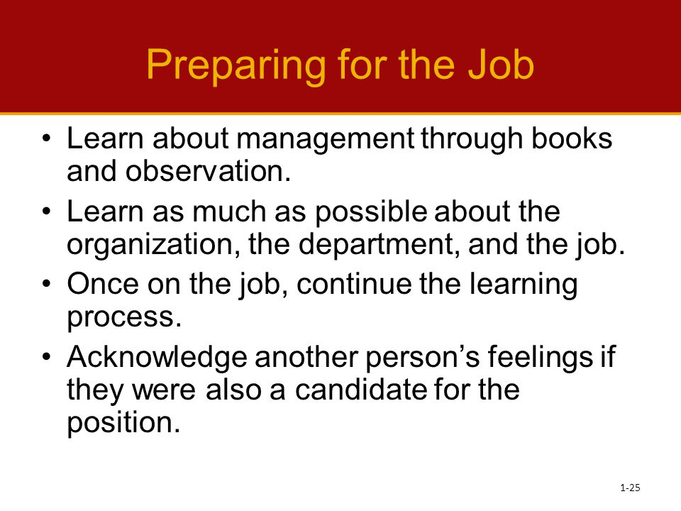 Preparing for the Job Learn about management through books and observation.