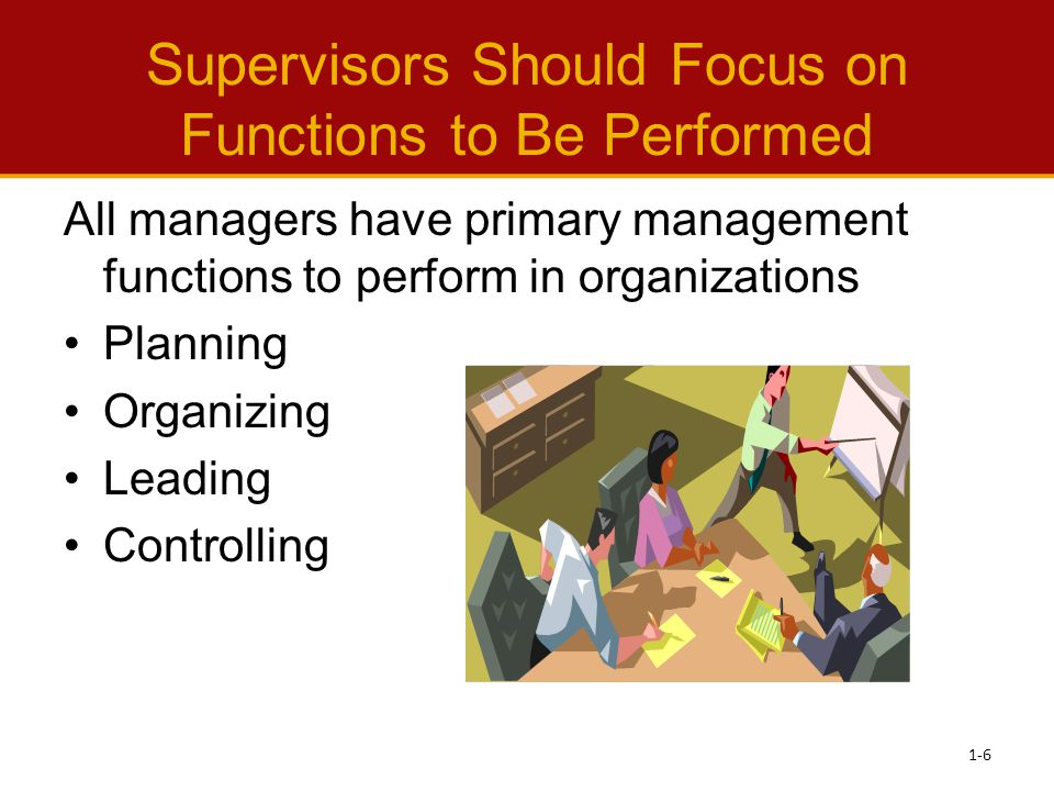 Supervisors Should Focus on Functions to Be Performed