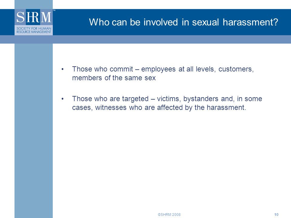 Who can be involved in sexual harassment