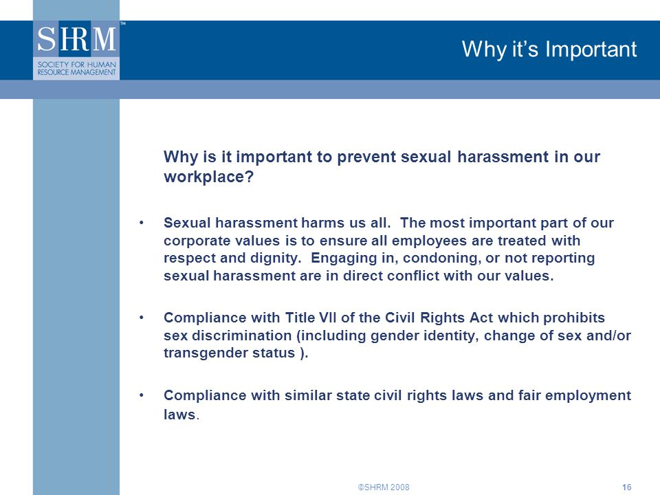 Why it's Important Why is it important to prevent sexual harassment in our workplace