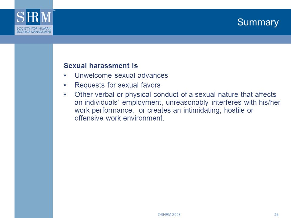 Summary Sexual harassment is Unwelcome sexual advances