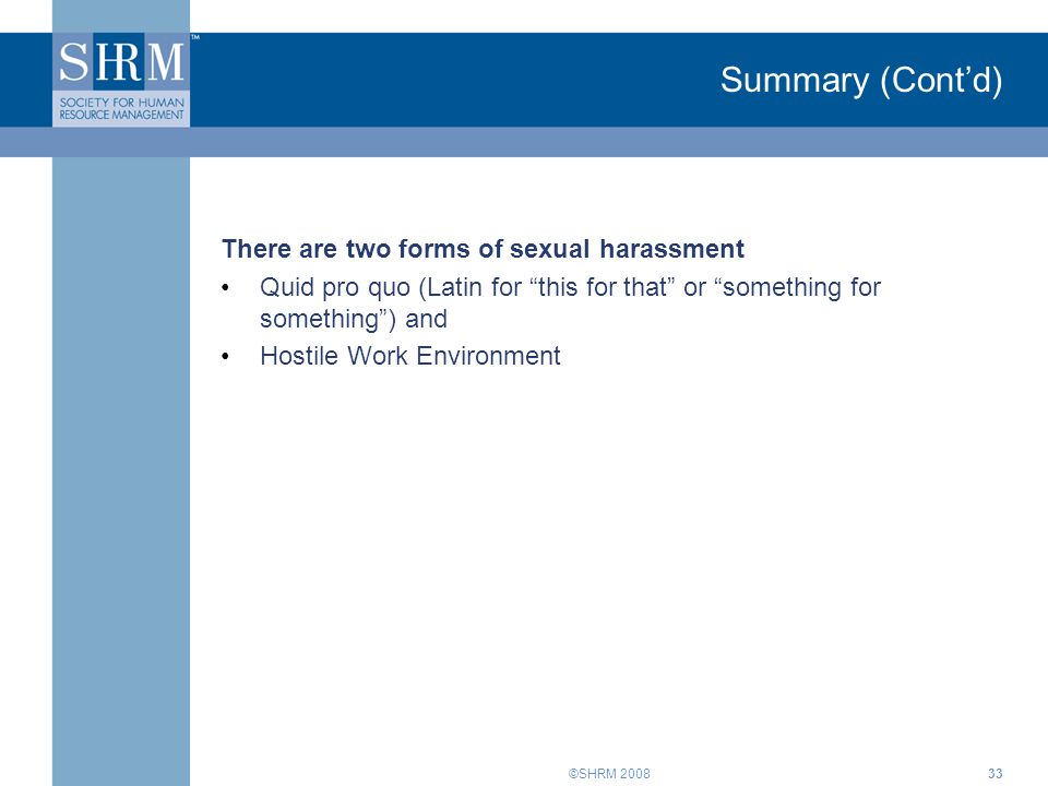 Summary (Cont'd) There are two forms of sexual harassment
