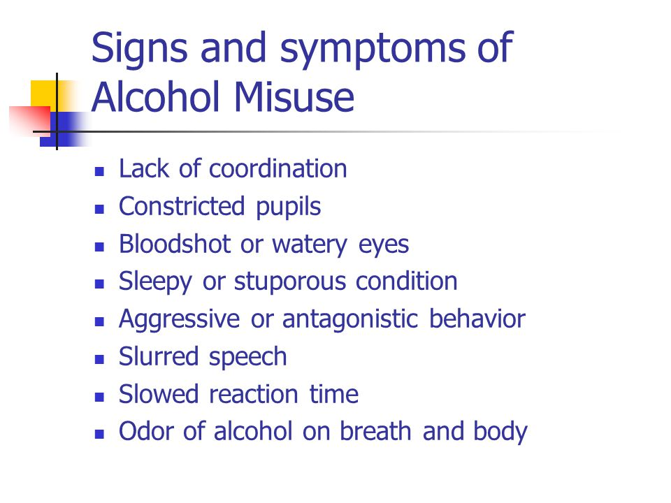 Signs and symptoms of Alcohol Misuse