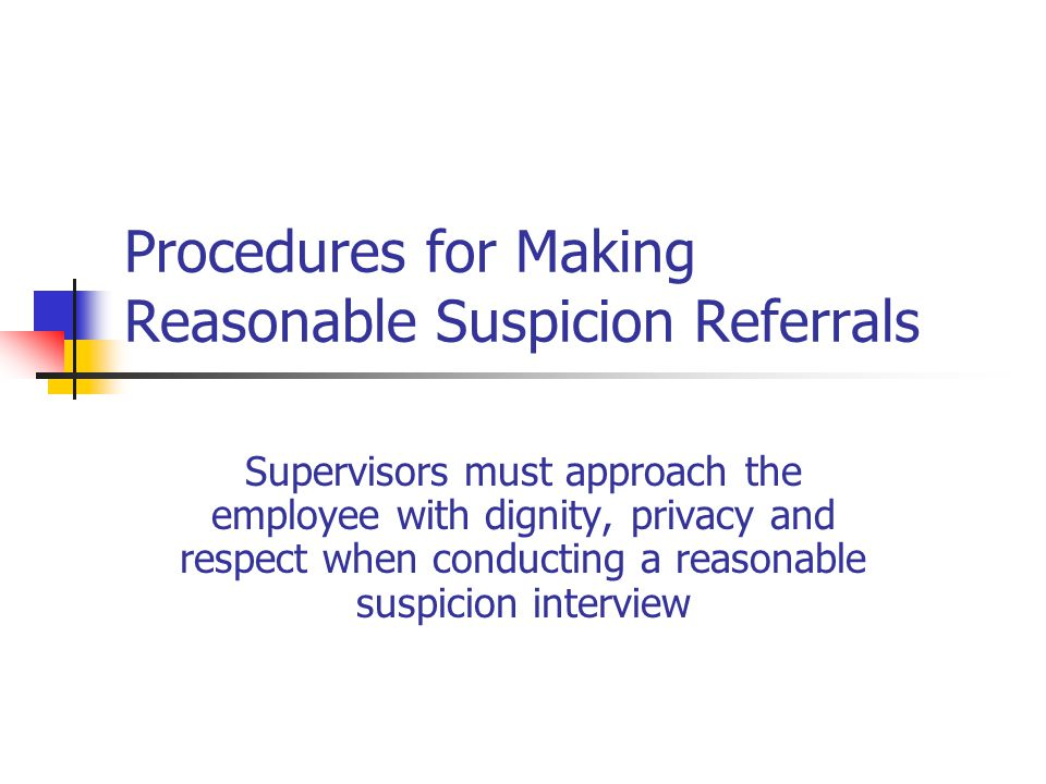 Procedures for Making Reasonable Suspicion Referrals