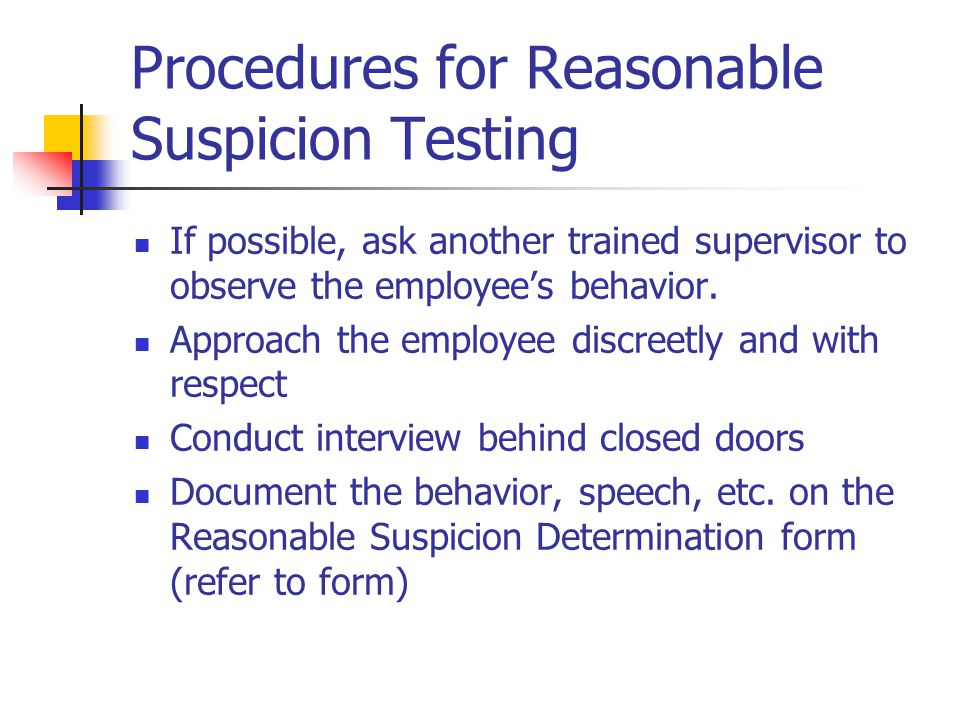 Procedures for Reasonable Suspicion Testing