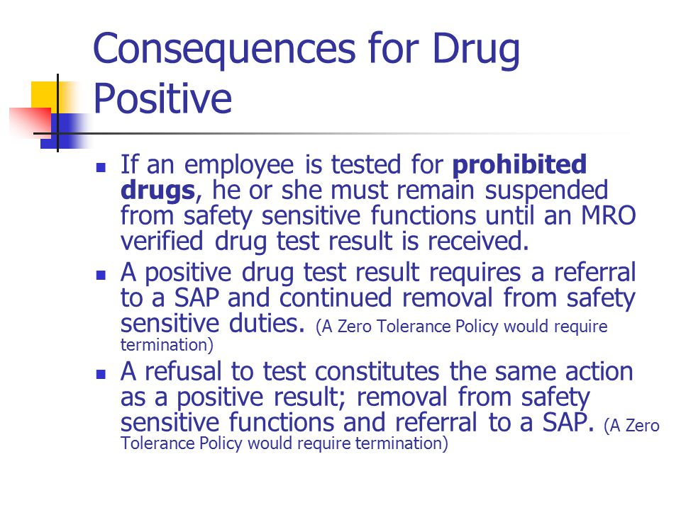 Consequences for Drug Positive
