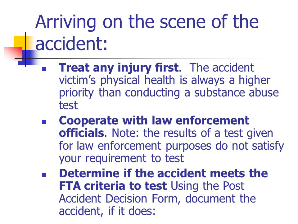 Arriving on the scene of the accident:
