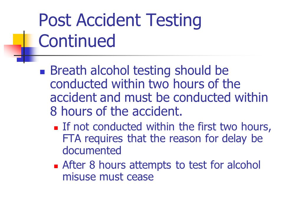 Post Accident Testing Continued