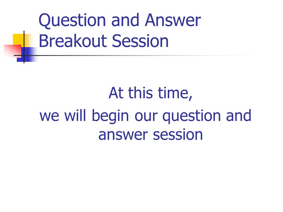 Question and Answer Breakout Session