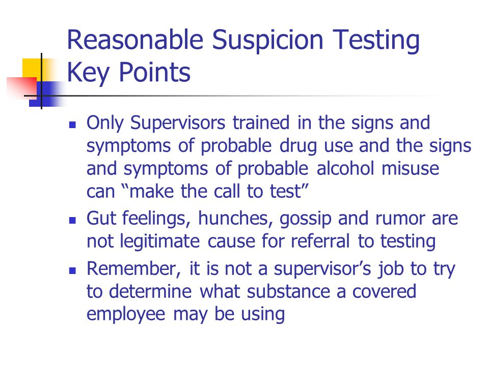 Reasonable Suspicion Testing Key Points