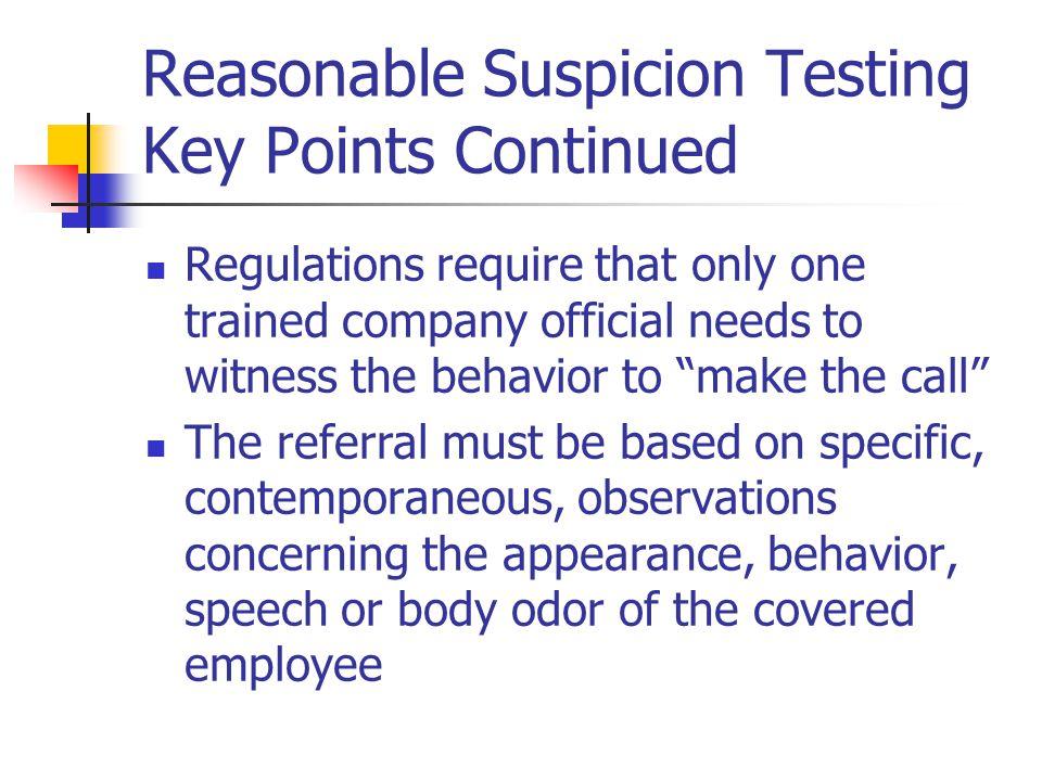 Reasonable Suspicion Testing Key Points Continued
