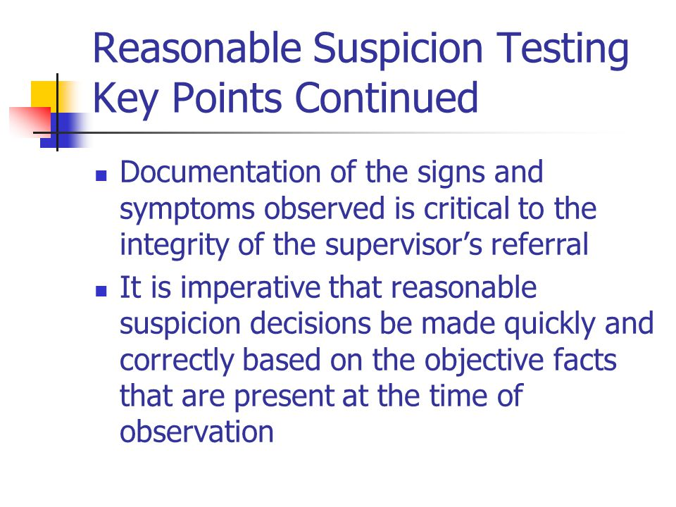 Reasonable Suspicion Testing Key Points Continued