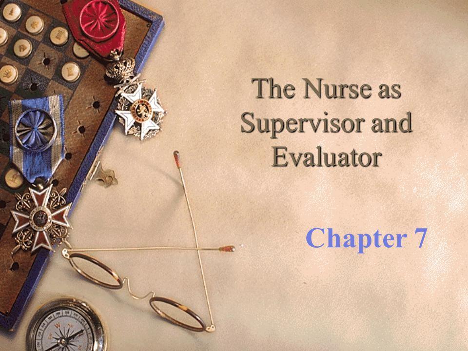 The Nurse as Supervisor and Evaluator