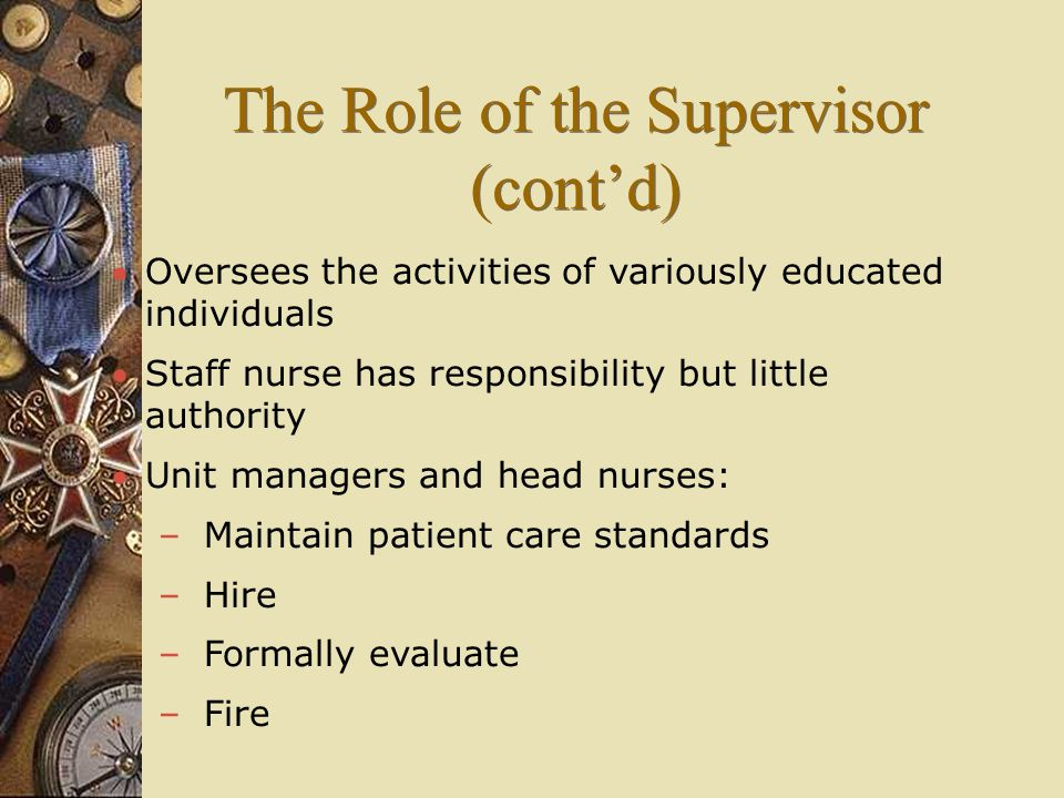 The Role of the Supervisor (cont'd)