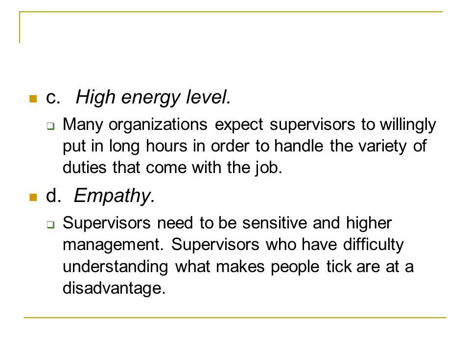 c. High energy level. d. Empathy.