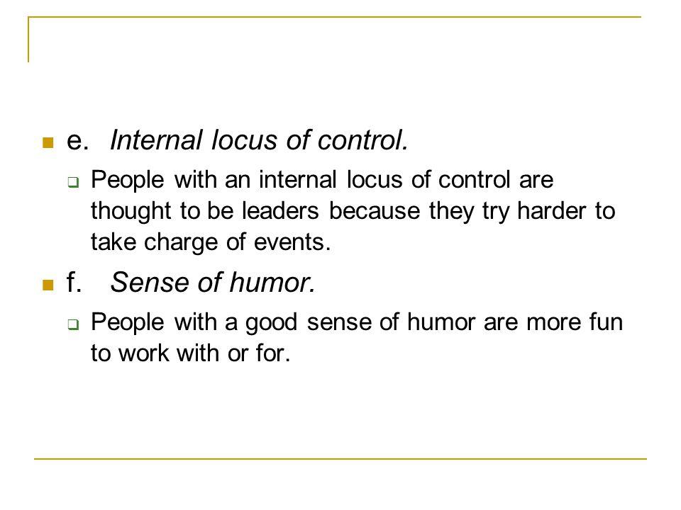 e. Internal locus of control.