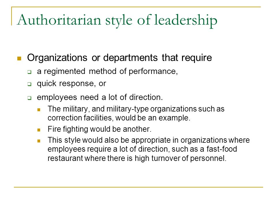 Authoritarian style of leadership