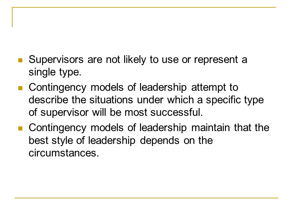 Supervisors are not likely to use or represent a single type.