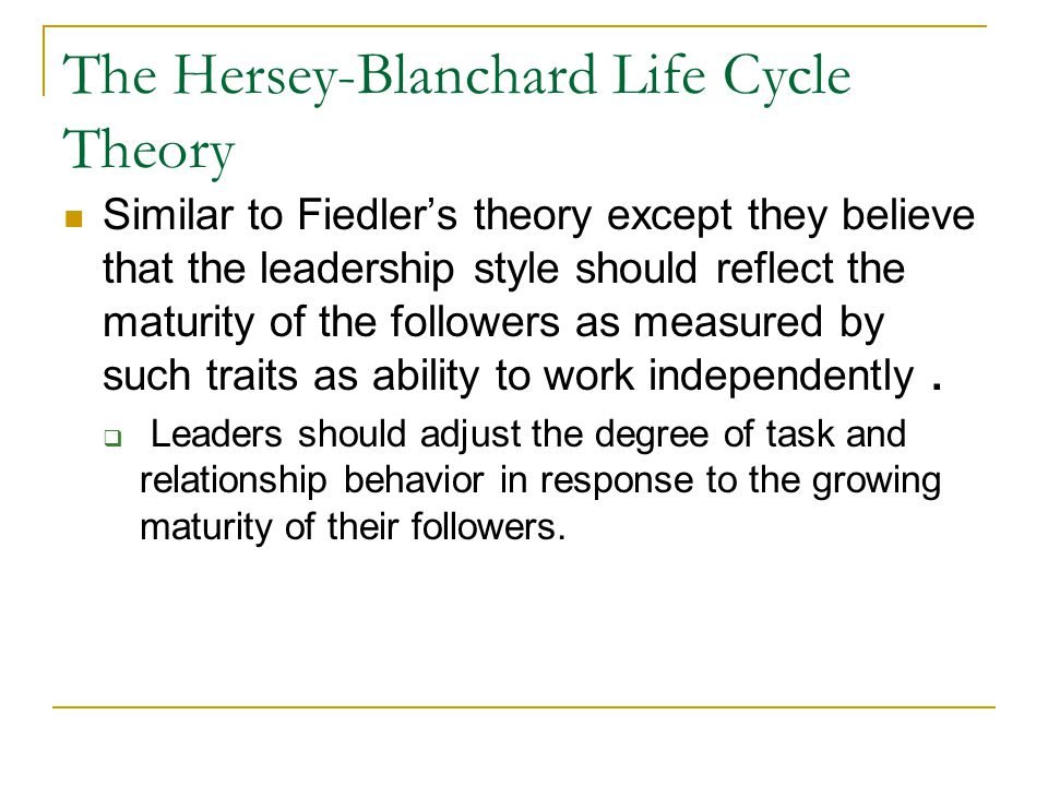 The Hersey-Blanchard Life Cycle Theory