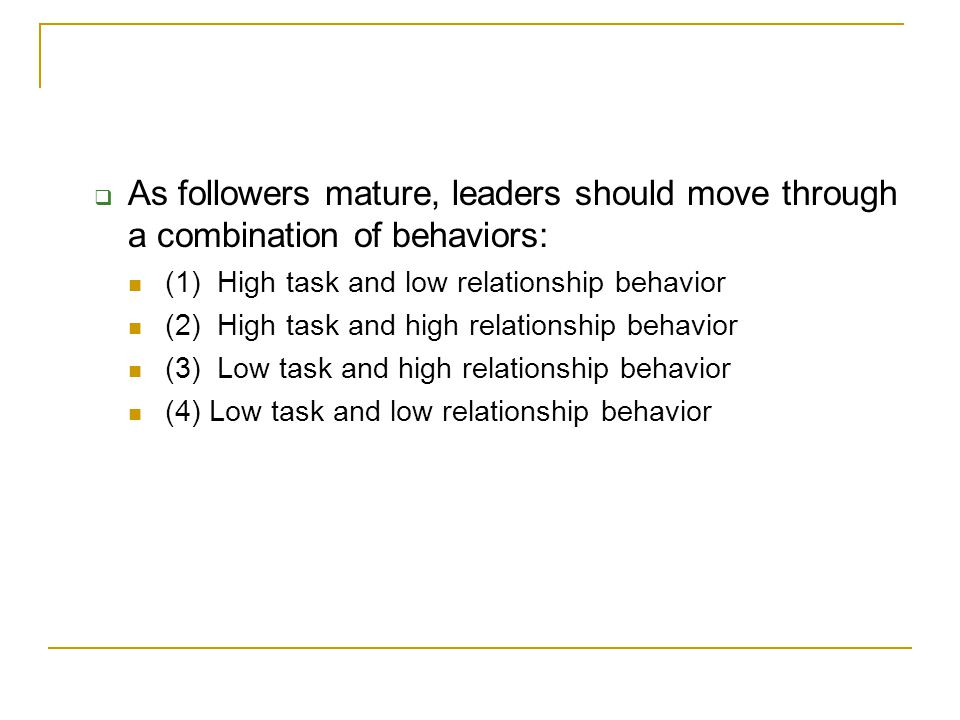 As followers mature, leaders should move through a combination of behaviors: