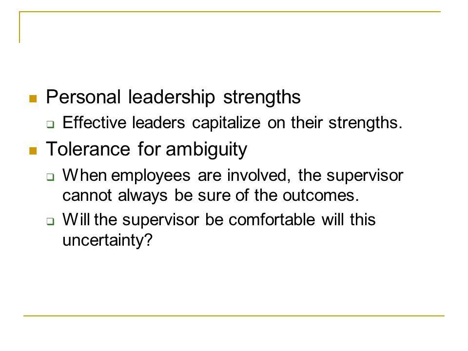 Personal leadership strengths Tolerance for ambiguity