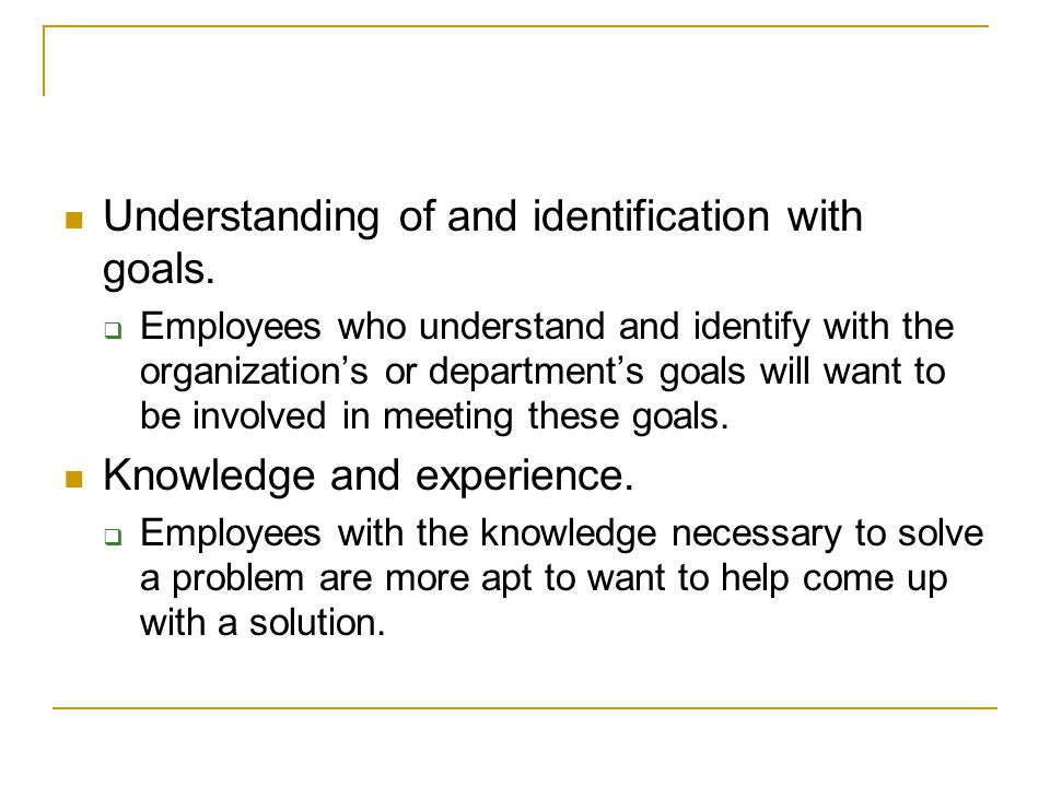 Understanding of and identification with goals.