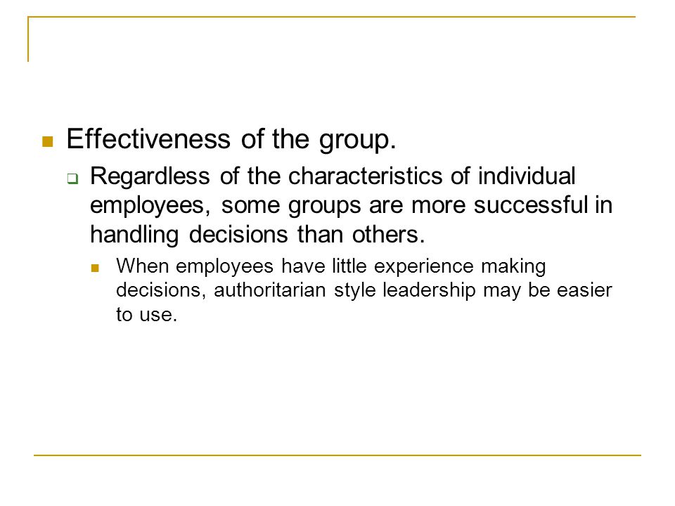 Effectiveness of the group.
