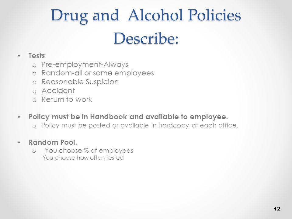Drug and Alcohol Policies Describe: