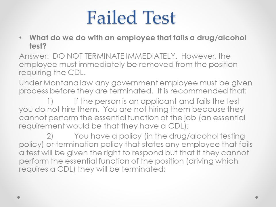 Failed Test What do we do with an employee that fails a drug/alcohol test
