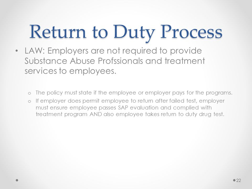 Return to Duty Process LAW: Employers are not required to provide Substance Abuse Profssionals and treatment services to employees.