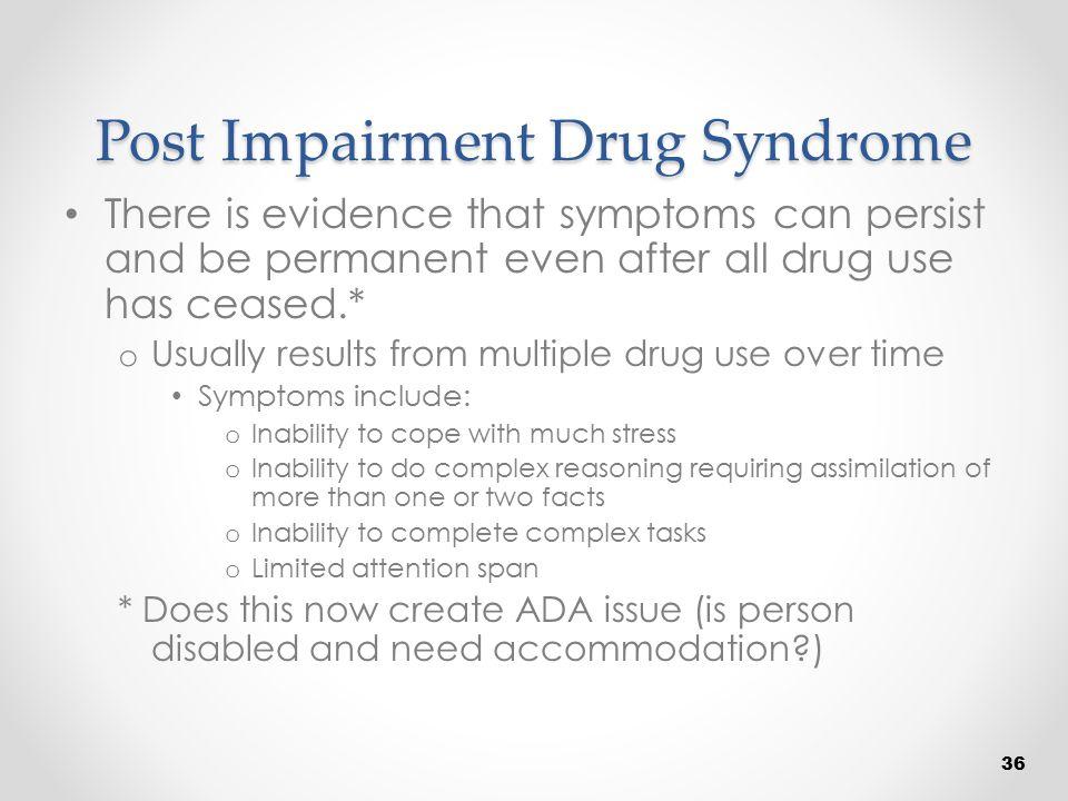 Post Impairment Drug Syndrome