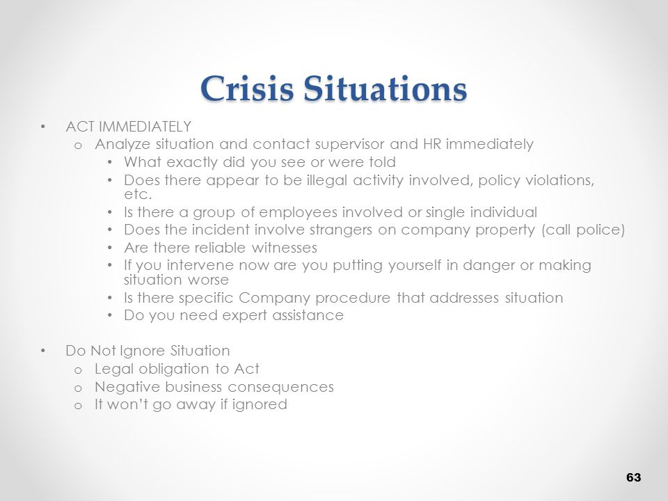 Crisis Situations ACT IMMEDIATELY