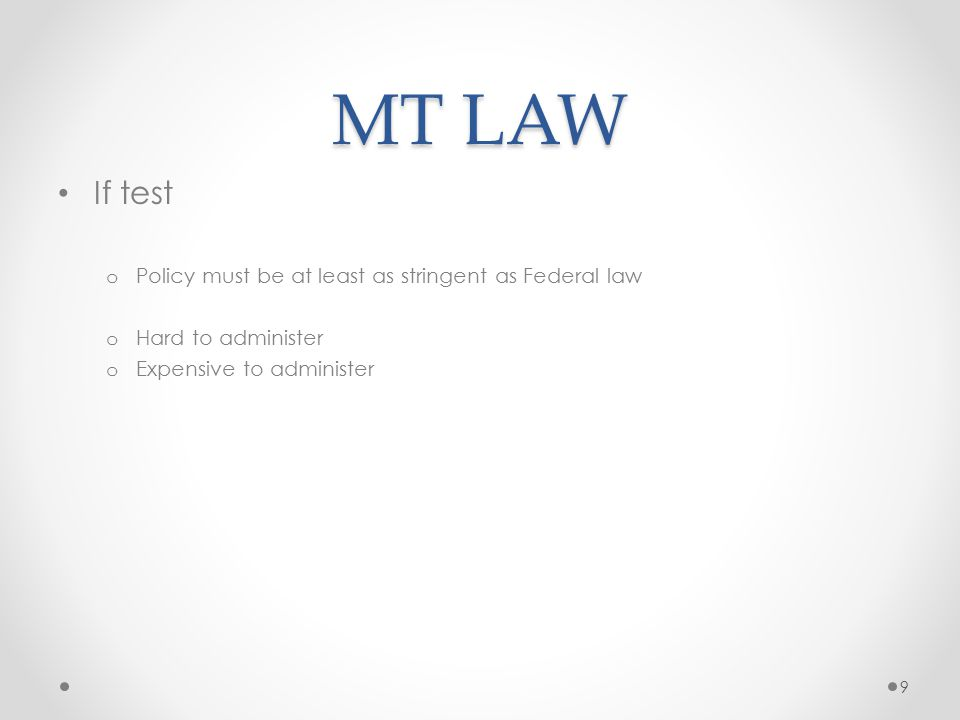 MT LAW If test Policy must be at least as stringent as Federal law