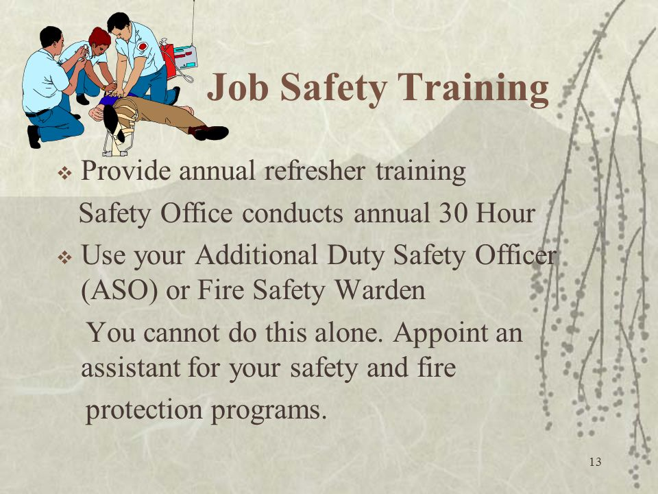 Job Safety Training Provide annual refresher training