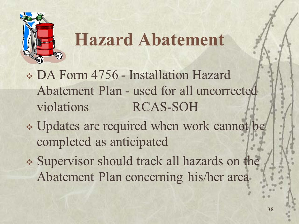 Hazard Abatement DA Form 4756 - Installation Hazard Abatement Plan - used for all uncorrected violations RCAS-SOH.