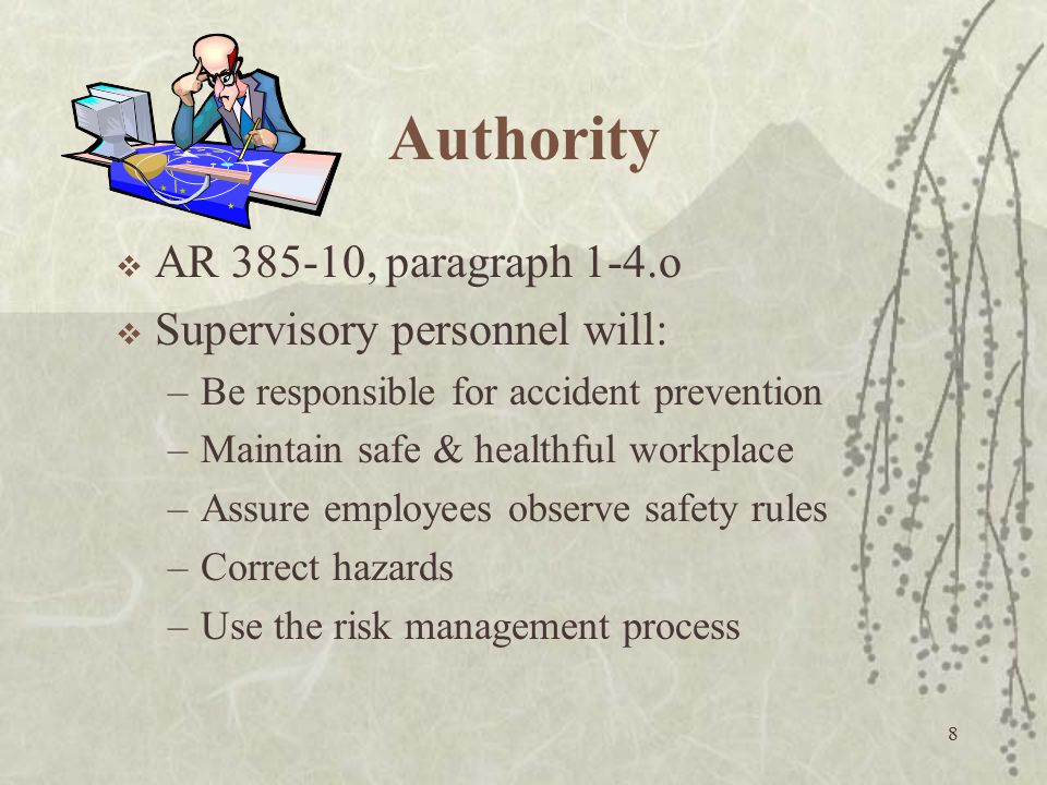 Authority AR 385-10, paragraph 1-4.o Supervisory personnel will: